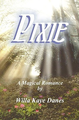 Pixie  by  Willa Kaye Danes
