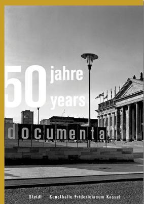 50 Jahre/Years Documenta 1955-2005  by  Steidl Publishing