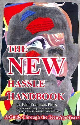 The New Hassle Handbook: A Guide Through the Teen Age Years John Frykman