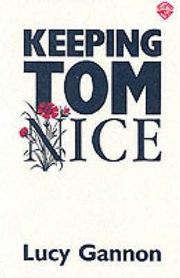 Keeping Tom Nice Lucy Gannon