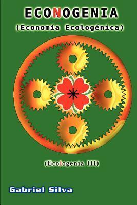 Econogenia (Econom a Ecolog Nica)  by  Gabriel Silva