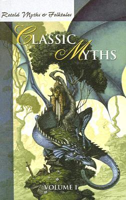 Retold Classic Myths: Volume 1  by  Michele Price