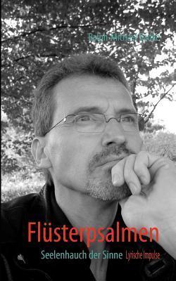 Flüsterpsalmen: Seelenhauch der Sinne Ralph-Michael Badke