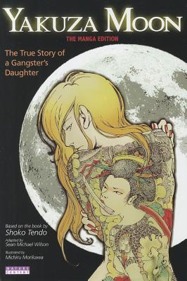 Yakuza Moon: The True Story of a Gangsters Daughter  by  Sean Michael Wilson