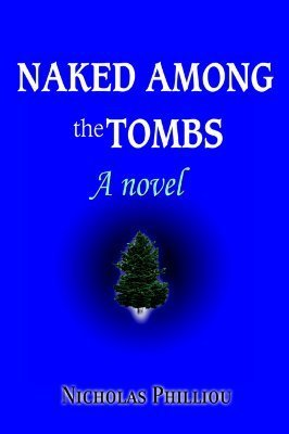 Naked Among the Tombs  by  Nicholas Philliou
