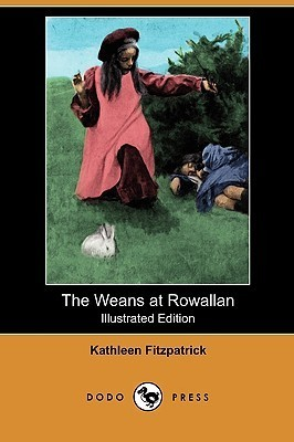 The Weans at Rowallan (Illustrated Edition) Kathleen Fitzpatrick