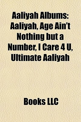 Aaliyah Albums  by  Books LLC