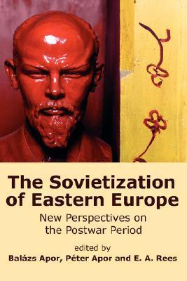 The Sovietization of Eastern Europe: New Perspectives on the Postwar Period Balázs Apor