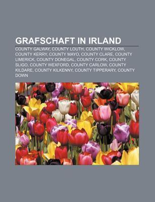 Grafschaft in Irland: County Galway, County Louth, County Wicklow, County Kerry, County Mayo, County Clare, County Limerick, County Donegal Source Wikipedia
