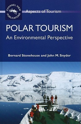 Polar Tourism: An Environmental Perspective Bernard Stonehouse