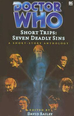 Short Trips: Seven Deadly Sins (Doctor Who Short Trips Anthology Series)  by  David Bailey