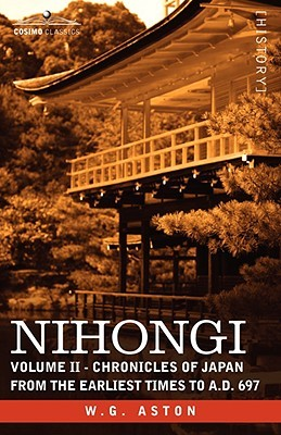 Nihongi: Volume II - Chronicles of Japan from the Earliest Times to A.D. 697  by  William George Aston