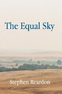 The Equal Sky Stephen Reardon