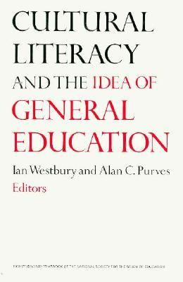 Cultural Literacy and the Idea of General Education  by  Ian Westbury