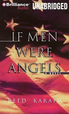 If Men Were Angels: A Novel  by  Reed Karaim