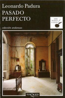 Pasado perfecto  by  Leonardo Padura