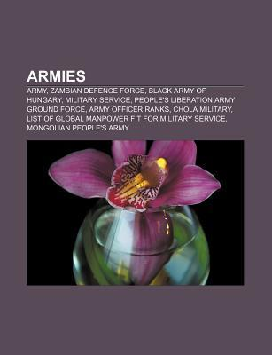 Armies: Army, Zambian Defence Force, Black Army of Hungary, Military Service, Peoples Liberation Army Ground Force, Army Offi Source Wikipedia