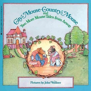 City Mouse-Country Mouse And Two More Mouse Tales From Aesop  by  John Wallner