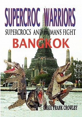 Supercroc Warriors Craig Frank Crowley