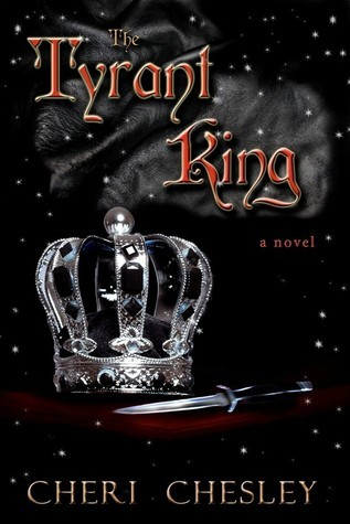 The Tyrant King (The Peasant Queen, #2) Cheri Chesley