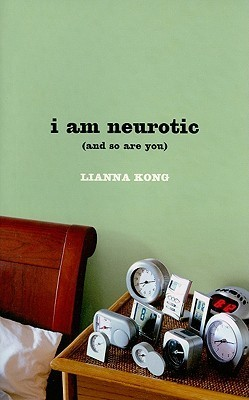 i am neurotic: Lianna Kong
