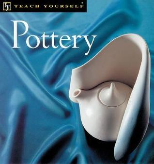 Teach Yourself Pottery, New Edition John  Gale