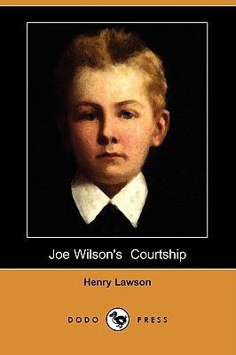 Joe Wilsons Courtship Henry Lawson