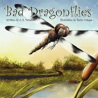 Bad Dragonflies C.S. Davidson