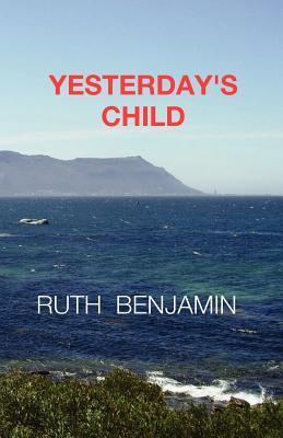 Yesterdays Child Ruth  Benjamin