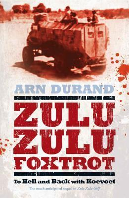 Zulu Zulu Golf: Two Years With Koevoet Arn Durand