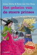 Het geheim van de stoere prinses  by  Anna Woltz