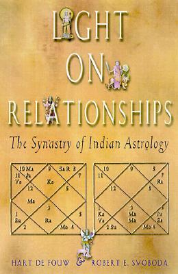 Light on Relationships: The Synastry of Indian Astrology Hart Defouw