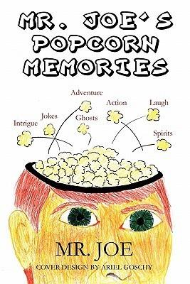 Mr. Joes Popcorn Memories Mr. Joe