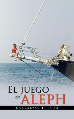 El Juego de Aleph  by  Salvador Tirado