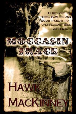Moccasin Trace  by  Hawk MacKinney
