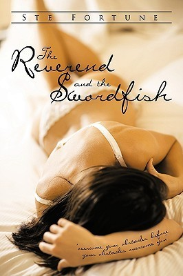 The Reverend and the Swordfish: Overcome Your Obstacles Before Your Obstacles Overcome You  by  Ste Fortune