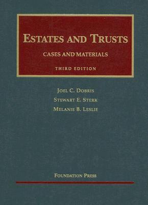 Estates and Trusts, 3d (University Casebook Series)  by  Joel C. Dobris