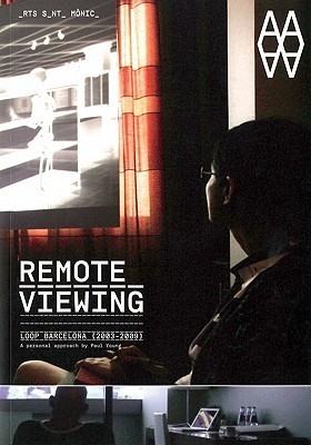 Remote Viewing: Loop Barcelona (2003-2009) Paul Young
