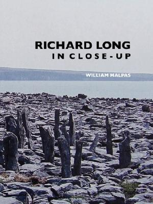 Richard Long in Close-Up  by  William Malpas