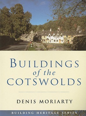 Buildings of the Cotsworlds  by  Denis Moriarty