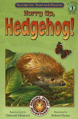 Hurry Up, Hedgehog!  by  Deborah Dennard