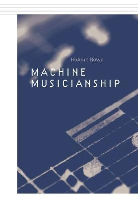 Interactive Music Systems: Machine Listening and Composing Robert Rowe