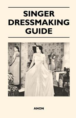 Singer Dressmaking Guide  by  Anonymous