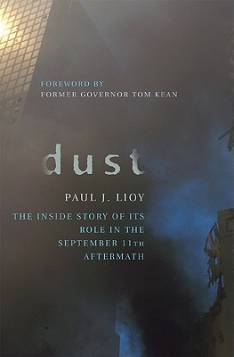 Dust: The Inside Story of Its Role in the September 11th Aftermath Paul Lioy