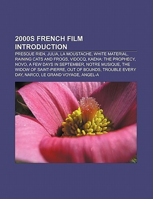 2000s French Film Introduction: Presque Rien, Julia, La Moustache, White Material, Raining Cats and Frogs, Vidocq, Kaena: The Prophecy, Novo Source Wikipedia