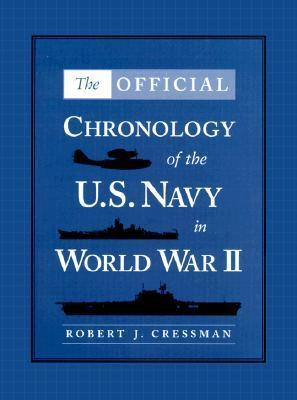 The Official Chronology of the U.S. Navy in World War II  by  Robert Cressman