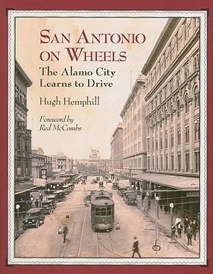 The Railroads of San Antonio and South Central Texas  by  Hugh Hemphill