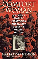 Comfort Woman: Slave Of Destiny Maria Rosa Henson