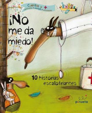 No Me Da Miedo!: 10 Historias Escalofriantes  by  Pirueta
