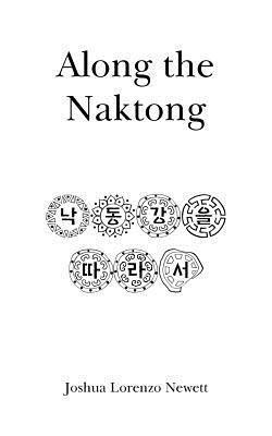 Along the Naktong Joshua Lorenzo Newett